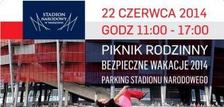 Piknik rodzinny Bezpieczne Wakacje 2014 - Stadion Narodowy